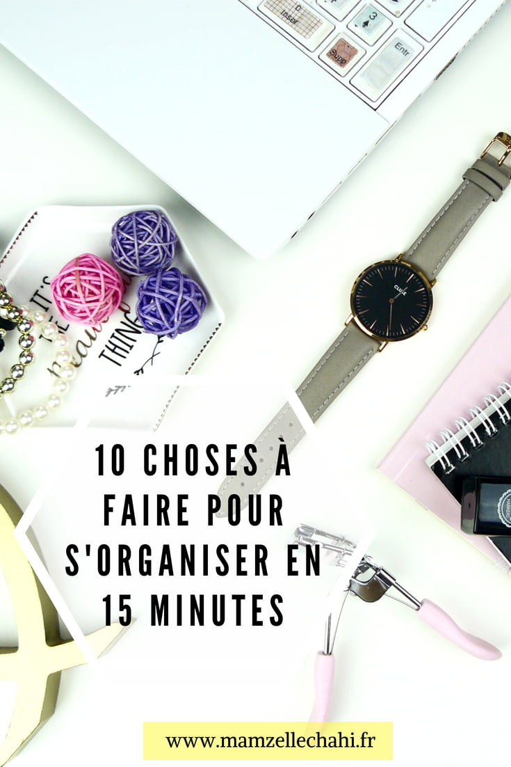 10 choses à faire pour s'organiser quand on a que 15 minutes